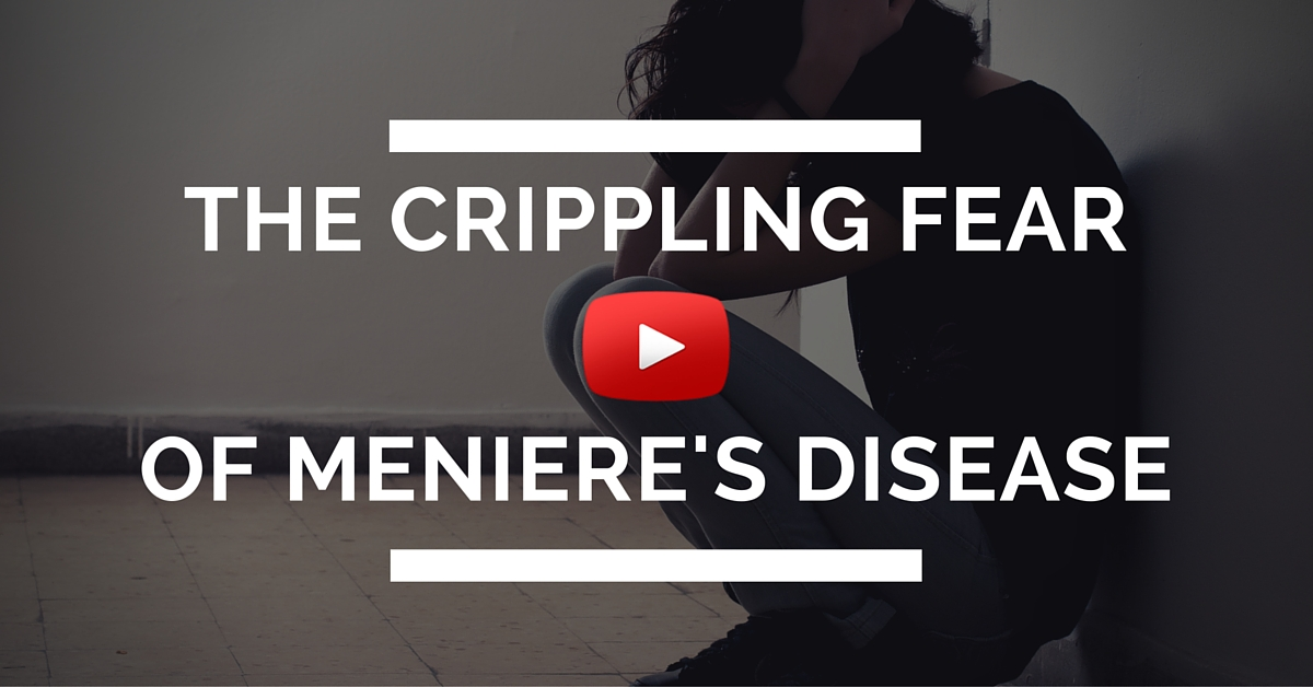The-Crippling-Fear-Of-Menieres-Disease (1)