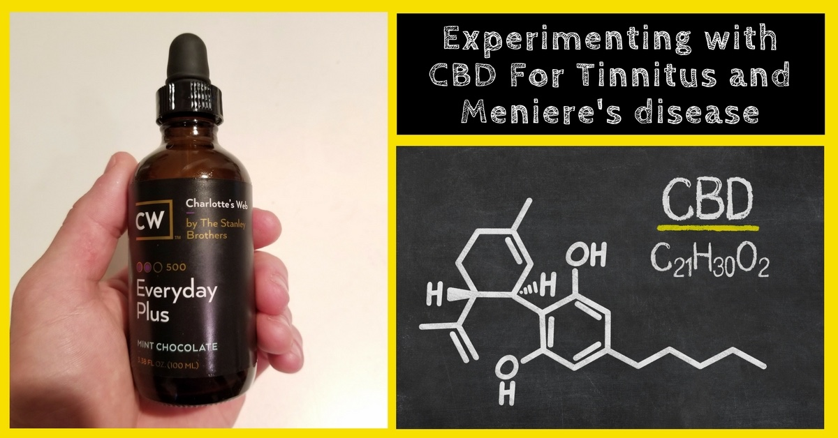 Experimenting with CBD for Tinnitus and Meniere's Disease